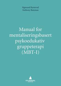 Manual for mentaliseringsbasert psykoedukativ gruppeterapi (MBT-I)