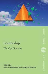 Leadership: The Key Concepts