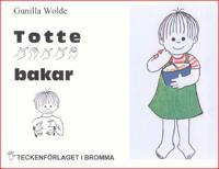 Totte bakar - Barnbok med tecken för hörande barn