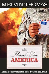 Thank You America: A Real Life Story from the Iraqi Invasion of Kuwait