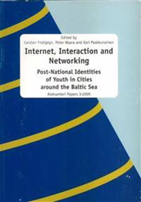 Internet, interaction and networking