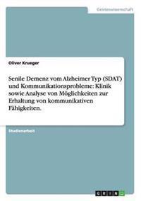 Senile Demenz Vom Alzheimer Typ (Sdat) Und Kommunikationsprobleme
