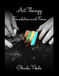 Art Therapy: Foundation and Form