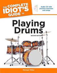 The Complete Idiot's Guide to Playing Drums, 2nd Edition [With CD]