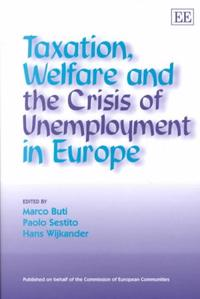 Taxation, Welfare, and the Crisis of Unemployment in Europe