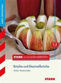 Stark in Klassenarbeiten - Mathematik Brüche und Dezimalbrüche 5.-8. Klasse Haupt-/Mittelschule