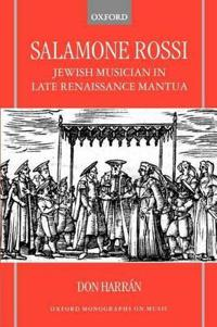Salamone Rossi, Jewish Musician in Late Renaissance Mantua