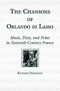 The Chansons of Orlando Di Lasso and Their Protestant Listeners