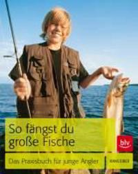 So fängst Du große Fische