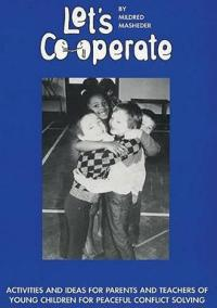 Let's Co-Operate: Activities and Ideas for Peaceful Conflict Resolution
