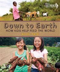 Down to Earth  How Kids Help Feed the World - Nikki Tate - böcker (9781459804234)     Bokhandel