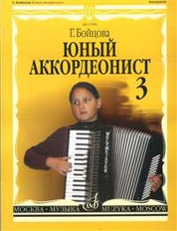 Young accordionist. Vol. 3. For middle and senior forms of Children Music School and Music Colleges