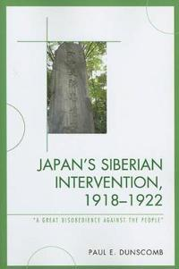 Japan's Siberian Intervention, 1918-1922