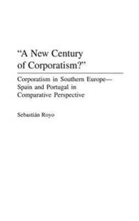 A New Century of Corporatism?