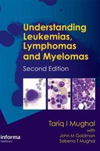 Understanding Leukemias, Lymphomas and Myelomas