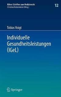 Individuelle Gesundheitsleistungen (Igel): Im Rechtsverhaltnis Von Arzt Und Patient