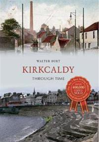 Kirkcaldy Through Time