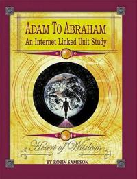 Adam to Abraham: An Internet Linked Unit Study