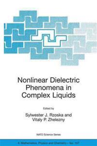 Nonlinear Dielectric Phenomena in Complex Liquids