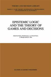 Epistemic Logic and the Theory of Games and Decisions