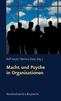 Macht Und Psyche in Organisationen