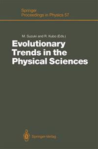 Evolutionary Trends in the Physical Sciences
