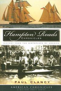 Hampton Roads Chronicles: History from the Birthplace of America