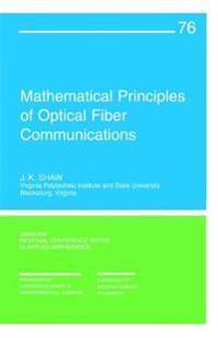 Mathematical Principles of Optical Fiber Communications