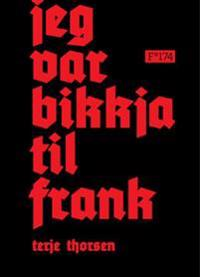 Jeg var bikkja til Frank - Terje Thorsen pdf epub
