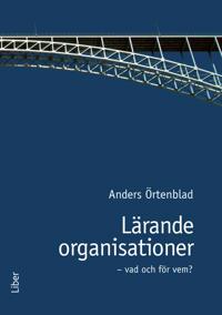 Lärande organisationer - vad och för vem!