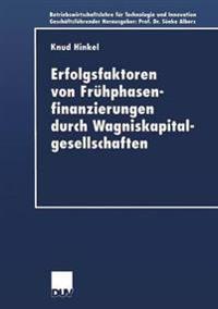 Erfolgsfaktoren Von Frühphasenfinanzierungen Durch Wagniskapitalgesellschaften