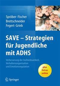 Save - Strategien Fur Jugendliche Mit Adhs: Verbesserung Der Aufmerksamkeit, Der Verhaltensorganisation Und Emotionsregulation