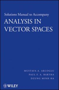 Analysis in Vector Spaces, Solutions Manual