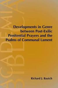 Developments in Genre Between Post-Exilic Penitential Prayers and the Psalms of Communal Lament