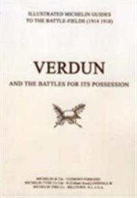Bygone Pilgrimage - Verdun and the Battles for Its Possession