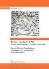 La Fraseograf a del S. XXI. Nuevas Propuestas Para El Espa Ol y El Alem N