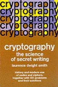 Cryptography the Science of Secret Writing