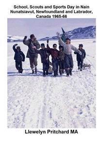 School, Scouts and Sports Day in Nain Nunatsiavut, Newfoundland and Labrador, Canada 1965-66: Fotografía de la Portada: Caminata Scouts En El Hielo; F