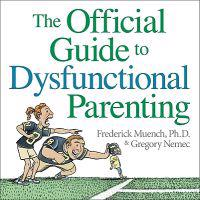 The Official Guide to Dysfunctional Parenting