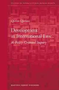 Development in International Law: A Policy-Oriented Inquiry