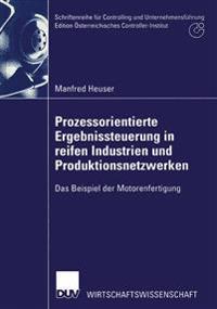 Prozessorientierte Ergebnissteuerung in Reifen Industrien Und Produktionsnetzwerken