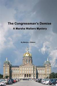The Congressman's Demise, a Marsha Walters Mystery