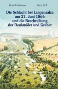 Die Schlacht bei  Langensalza am  27. Juni 1866 und die Beschreibung der Denkmäler und Gräber