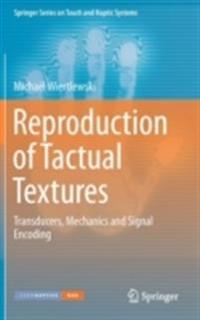 Reproduction of Tactual Textures: Transducers, Mechanics and Signal Encoding
