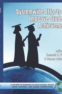 System-Wide Efforts to Improve Student Achievement