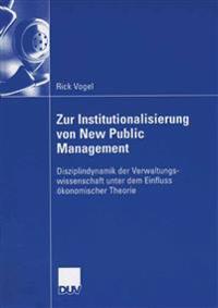Zur Institutionalisierung Von New Public Management: Disziplindynamik Der Verwaltungswissenschaft Unter Dem Einfluss Okonomischer Theorie