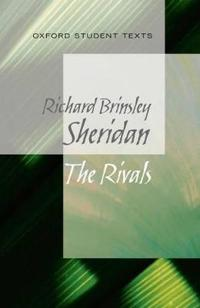 Oxford student texts: sheridan: the rivals