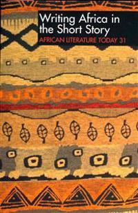 Writing Africa in the Short Story