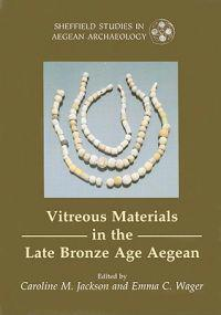 Vitreous Materials in the Late Bronze Age Aegean