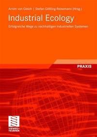 Industrial Ecology: Erfolgreiche Wege Zu Nachhaltigen Industriellen Systemen